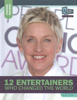12 Entertainers Who Changed the World (Hardcover)