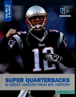 Super Quarterbacks: 12 Great Leaders from NFL History (Hardcover)