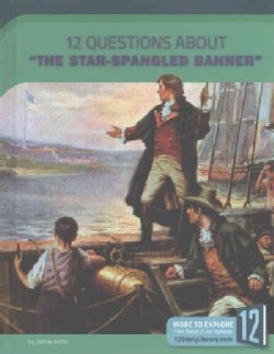 """12 Questions About """"the Star-Spangled Banner"""" (Hardcover)"""