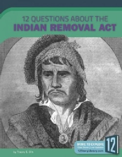 12 Questions About the Indian Removal Act (Paperback)
