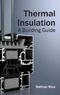 Thermal Insulation: A Building Guide (Hardcover)
