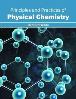 Principles and Practices of Physical Chemistry (Hardcover)