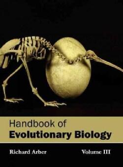 Handbook of Evolutionary Biology (Hardcover)