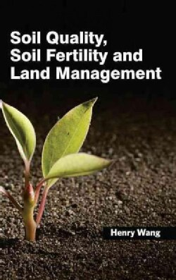 Soil Quality, Soil Fertility and Land Management (Hardcover)