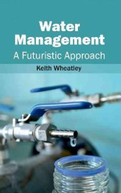 Water Management: A Futuristic Approach (Hardcover)