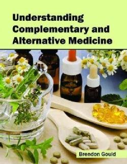 Understanding Complementary and Alternative Medicine (Hardcover)