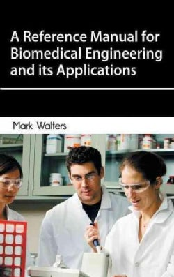 A Reference Manual for Biomedical Engineering and Its Applications (Hardcover)