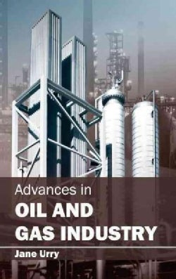 Advances in Oil and Gas Industry (Hardcover)
