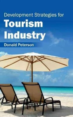 Development Strategies for Tourism Industry (Hardcover)