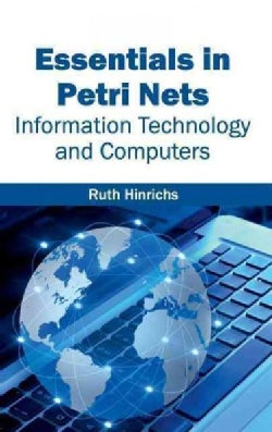 Essentials in Petri Nets: Information Technology and Computers (Hardcover)