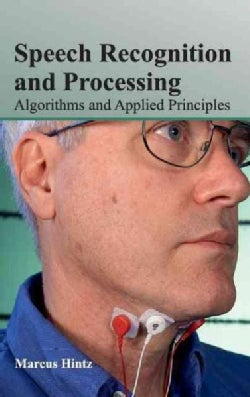 Speech Recognition and Processing: Algorithms and Applied Principles (Hardcover)