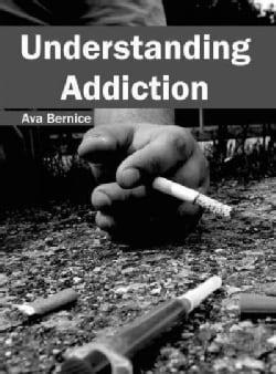 Understanding Addiction (Hardcover)