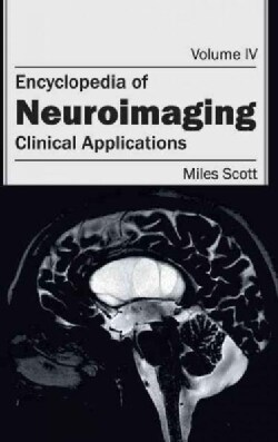 Encyclopedia of Neuroimaging: Clinical Applications (Hardcover)