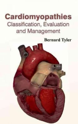 Cardiomyopathies: Classification, Evaluation and Management (Hardcover)