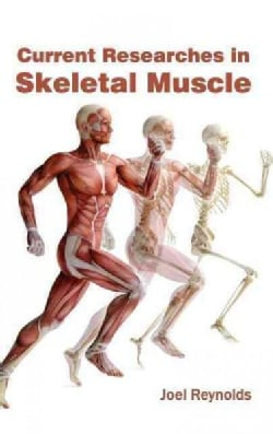 Current Researches in Skeletal Muscle (Hardcover)