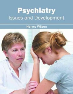 Psychiatry: Issues and Development (Hardcover)