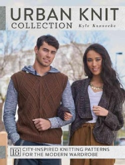 Urban Knit Collection: 18 City-inspired Knitting Patterns for the Modern Wardrobe (Paperback)