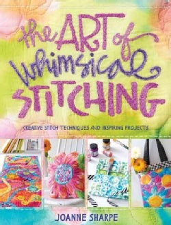 The Art of Whimsical Stitching: Creative Stitch Techniques and Inspiring Projects (Paperback)