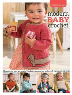 Modern Baby Crochet: 18 Crocheted Baby Garments, Blankets, Accessories, and More! (Paperback)