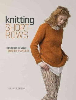 Knitting Short Rows: Techniques for Great Shapes & Angles (Paperback)