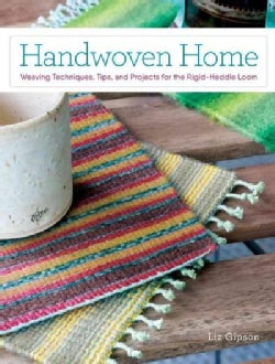 Handwoven Home: Weaving Techniques, Tips, and Projects for the Rigid-Heddle Loom (Paperback)