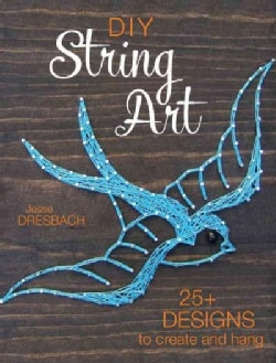 DIY String Art: 24 Designs to Create and Hang (Paperback)