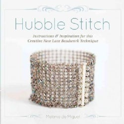 Hubble Stitch: Instructions & Inspiration for this Adaptable New Lace Beadwork Technique (Paperback)