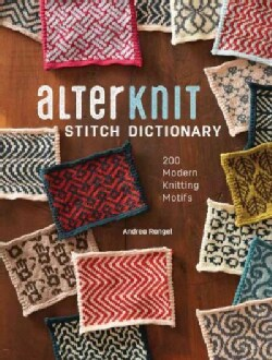 Alterknit Stitch Dictionary: 200 Modern Knitting Motifs (Hardcover)