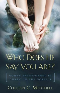 Who Does He Say You Are?: Women Transformed by Christ in Sculpture (Paperback)