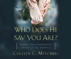 Who Does He Say You Are?: Women Transformed by Christ in the Gospels (CD-Audio)