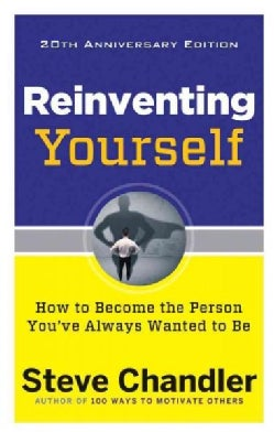 Reinventing Yourself: How to Become the Person You've Always Wanted to Be (Paperback)