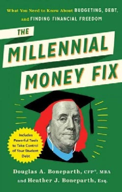 The Millennial Money Fix: What You Need to Know About Budgeting, Debt, and Finding Financial Freedom (Paperback)