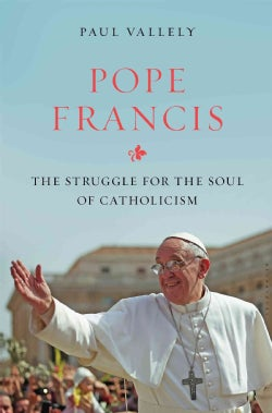 Pope Francis: Untying the Knots: The Struggle for the Soul of Catholicism (Hardcover)