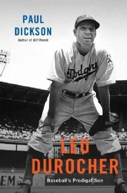 Leo Durocher: Baseball's Prodigal Son (Hardcover)