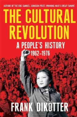 The Cultural Revolution: A People's History, 1962-1976 (Hardcover)
