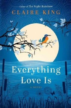 Everything Love Is (Hardcover)