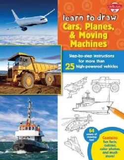Learn to Draw Cars, Planes & Moving Machines: Step-by-step Instructions for More Than 25 High-powered Vehicles (Paperback)