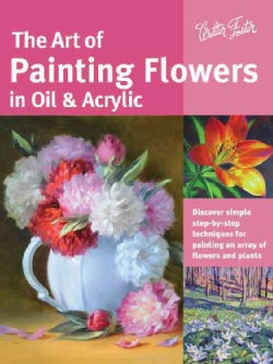 The Art of Painting Flowers in Oil & Acrylic (Paperback)