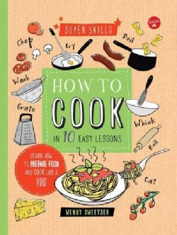 How to Cook in 10 Easy Lessons (Hardcover)