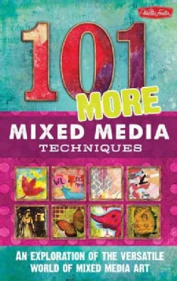 101 More Mixed Media Techniques (Hardcover)