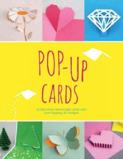 Pop-Up Cards: Step-by-Step Instructions for Creating 30 Handmade Cards in Stunning 3-D Designs (Paperback)