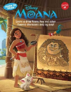 Learn to Draw Disney Moana: Learn to Draw Moana, Maui, and Other Favorite Characters Step by Step! (Paperback)