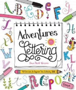 Adventures in Lettering: 40 Exercises to Improve Your Lettering Skills (Paperback)