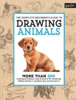 The Complete Beginner's Guide to Drawing Animals (Hardcover)