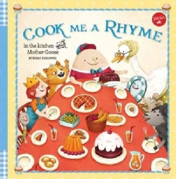 Cook Me a Rhyme: In the Kitchen With Mother Goose (Hardcover)
