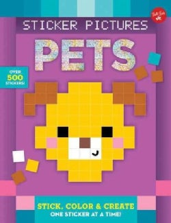 Sticker Pictures Pets: Stick, Color & Create One Sticker at a Time! (Paperback)