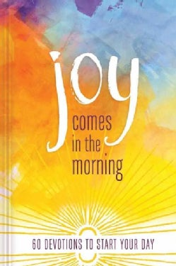 Joy Comes in the Morning: 60 Devotions to Start Your Day (Hardcover)