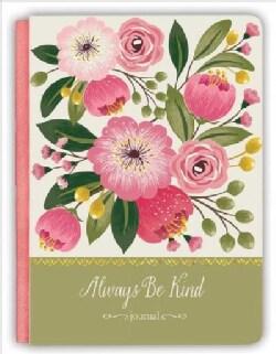 Always Be Kind Journal: Journal (Notebook / blank book)