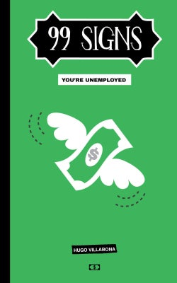 99 Signs You Are Unemployed (Paperback)