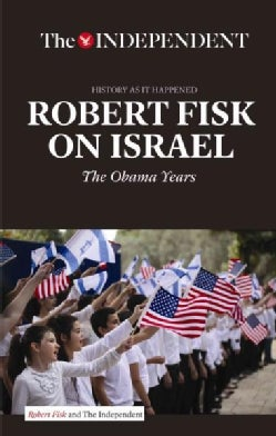 Fobert Fisk on Israel: The Obama Years (Paperback)